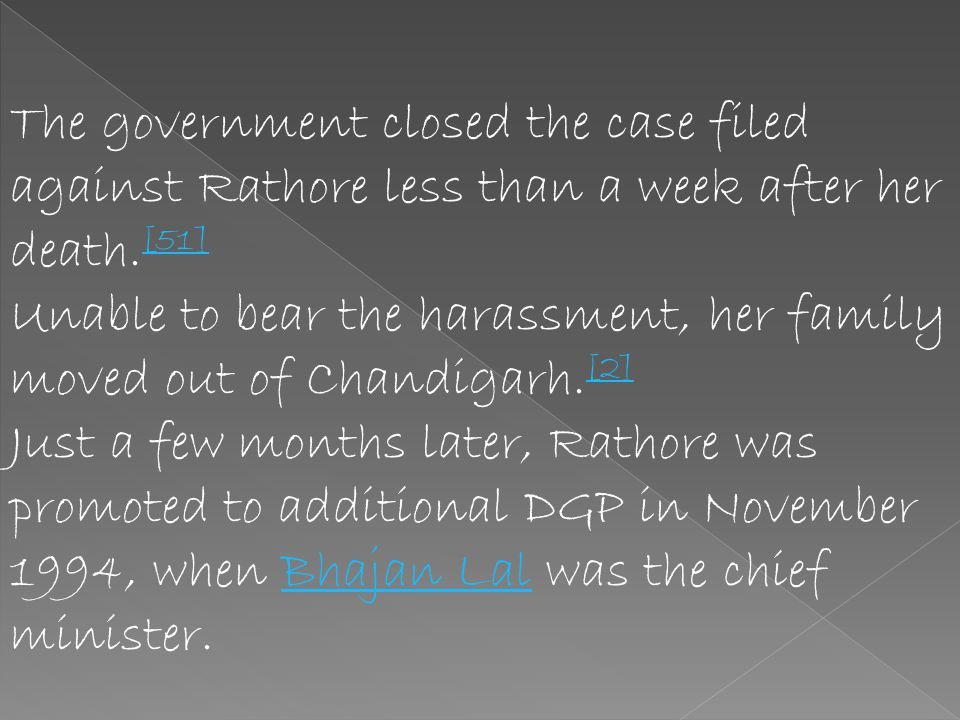 The government closed the case filed against Rathore less than a week after her death.[51]